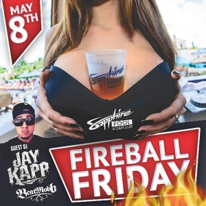 Sapphire Pool & Dayclub hosts Fireball Friday with Guest DJ Jay Kapp of BeatMobb May 8