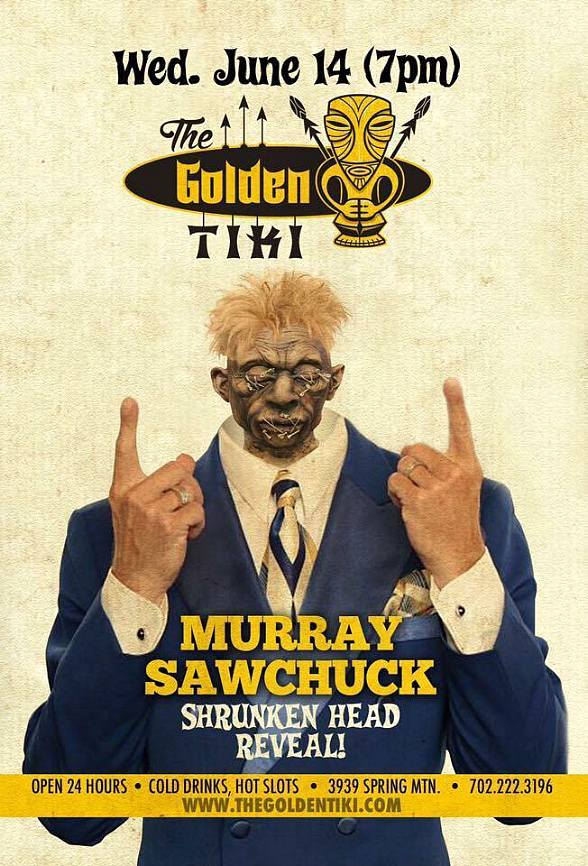 Murray SawChuck to get Shrunken Head at The Golden Tiki in Las Vegas June 14