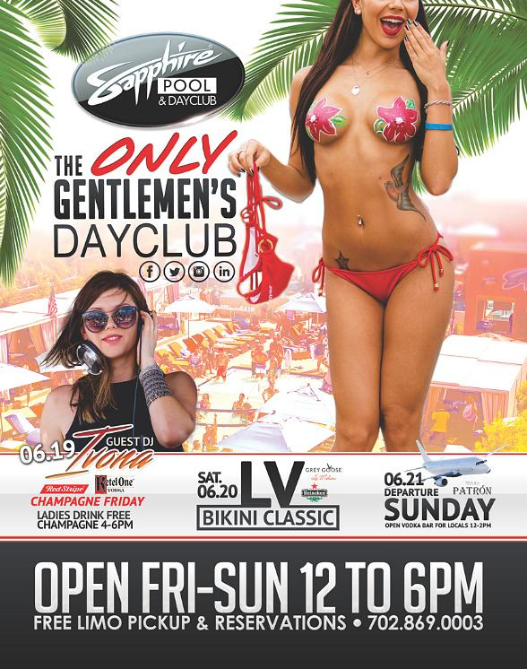 Party at Sapphire Pool & Dayclub on Champagne Friday (June 19), LV Bikini Classic Saturday (June 20) and Departure Sunday (June 21)