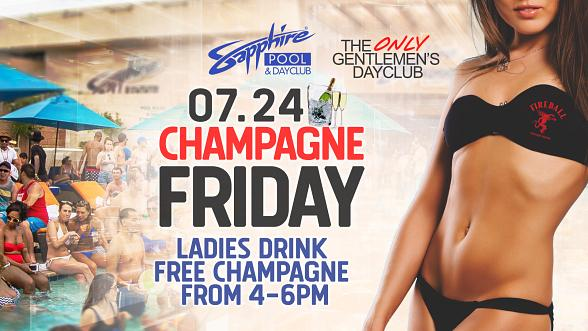 Party at Sapphire Pool & Dayclub on Champagne Friday - Ladies Drink Free Champagne 4-6pm July 24