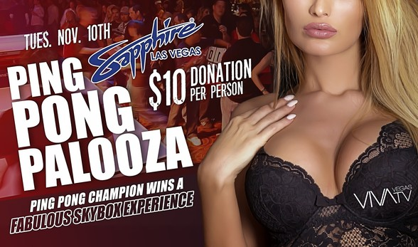 TONIGHT! 9th Annual Ping Pong Palooza at Sapphire Las Vegas to Benefit Sapphire Foundation for Prostate Cancer Nov. 10 with Special Appearance by Miesha Tate
