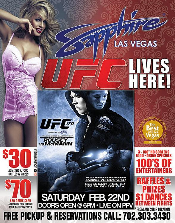 Watch UFC 170: Rousey vs. McMann Live on PPV at Sapphire, The Worlds Largest Gentlemen's Club, Saturday, Feb. 22