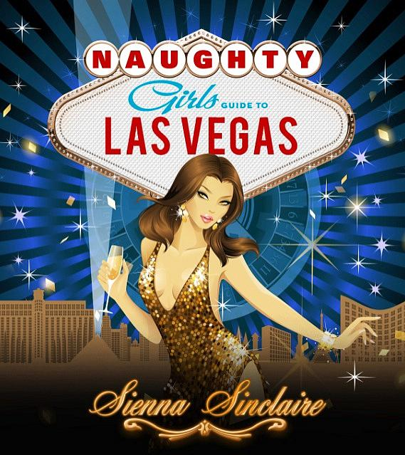 "Sienna Sinclaire Announces ""Naughty Girl's Guide to Las Vegas"" Official Book Launch Party at Sapphire Las Vegas February 20"
