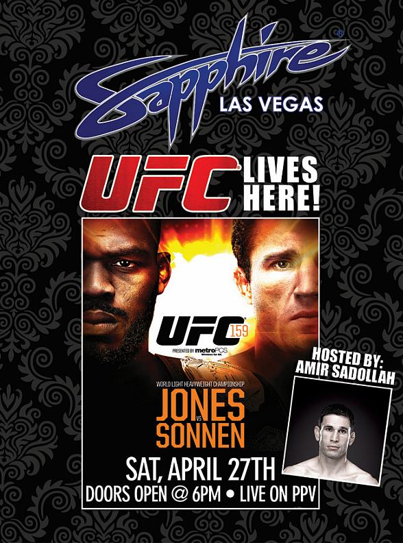Watch UFC 159: Jones vs. Sonnen Hosted by Amir Sadollah at Sapphire Las Vegas Saturday, April 27