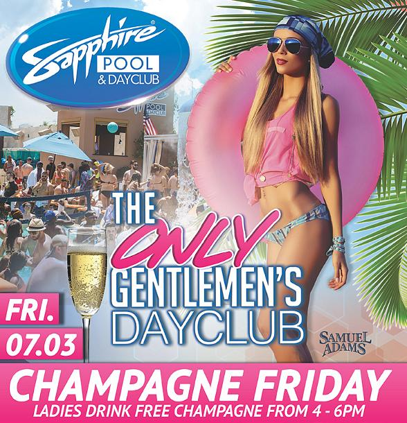 "Champagne Friday at Sapphire Pool & Dayclub, ""The Only Gentleman's Dayclub"" July 3"