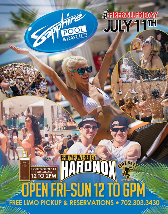 Party with HardNox on Fireball Friday at Sapphire Pool & Day Club in Las Vegas July 11