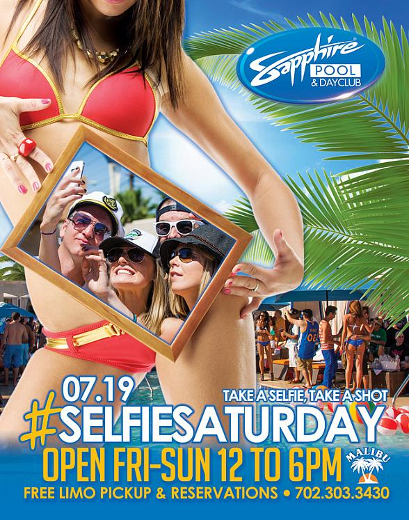 """Take a Selfie, Take a Shot"" at Sapphire Pool & Day Club on #SelfieSaturday July 19"