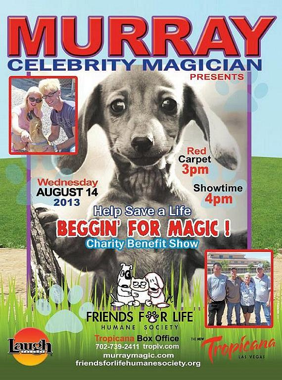 "Murray and Chloe to Host ""Beggin' For Magic"" Show to Benefit 'Friends For Life Humane Society' August 14"