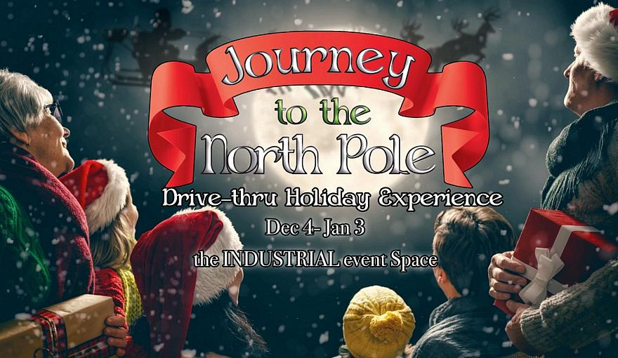 """""""Journey to the North Pole"""" Drive-Through Holiday Experience Now Open at the Industrial Event Space Through Sunday, Jan. 3"""