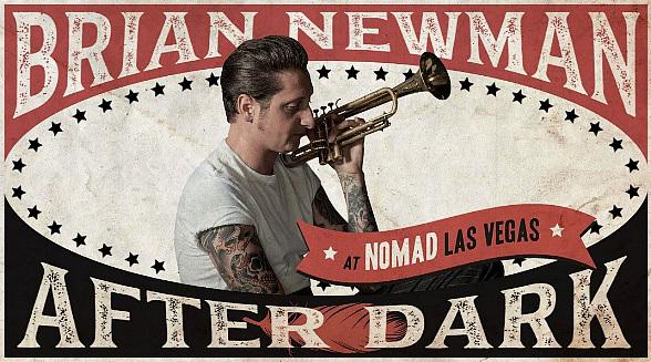 Trumpeter and Vocalist Brian Newman Returns to NoMad Las Vegas for Late-Night Shows