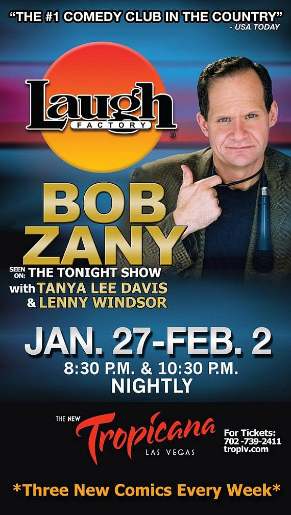 Comedians Bob Zany, Tanya Lee Davis and Lenny Windsor to Perform Laugh Factory in Tropicana Las Vegas Jan. 27 - Feb. 4