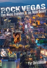 New Book from Huntington Press Chronicles Las Vegas' Rise from Lounge-Lizard Graveyard to Live-Music Powerhouse