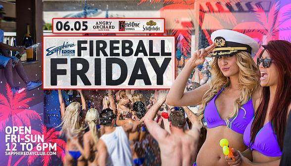 Party at Sapphire Pool & Dayclub on Fireball Friday, June 5