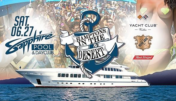 Party at Sapphire Pool & Dayclub with Hamptons in the Desert Saturday, June 27
