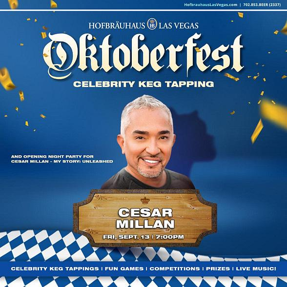 Hofbräuhaus Las Vegas to Kick off Oktoberfest Season with Celebrity Keg Tappers Cesar Millan (Sept. 13) and Frankie Moreno (Sept. 14)