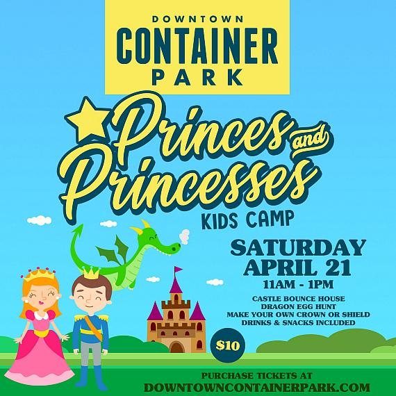 """Container Park's Kids Camp Series Returns with """"Princes and Princesses"""""""