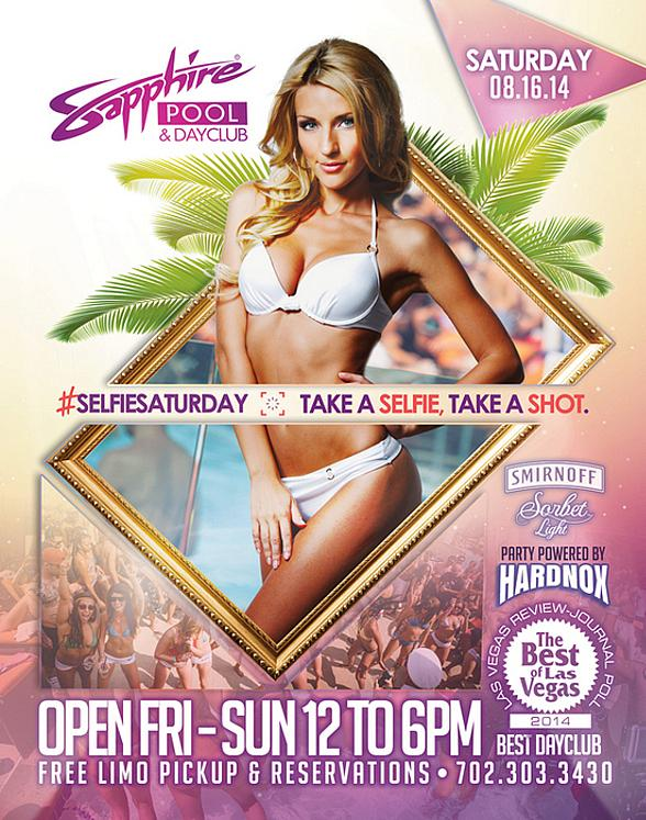 """Take a Selfie, Take a Shot"" at Sapphire Pool & Day Club on #SelfieSaturday August 16"