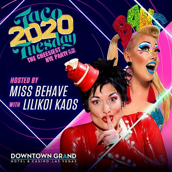 Strip Headliner Miss Behave Hosts Taco Tuesday 2020 at Downtown Grand Hotel & Casino; FREE NYE Bash on December 31